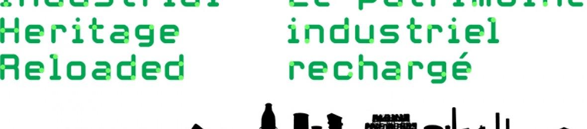 18e congrès de TICCIH - Industrial Heritage Reloaded